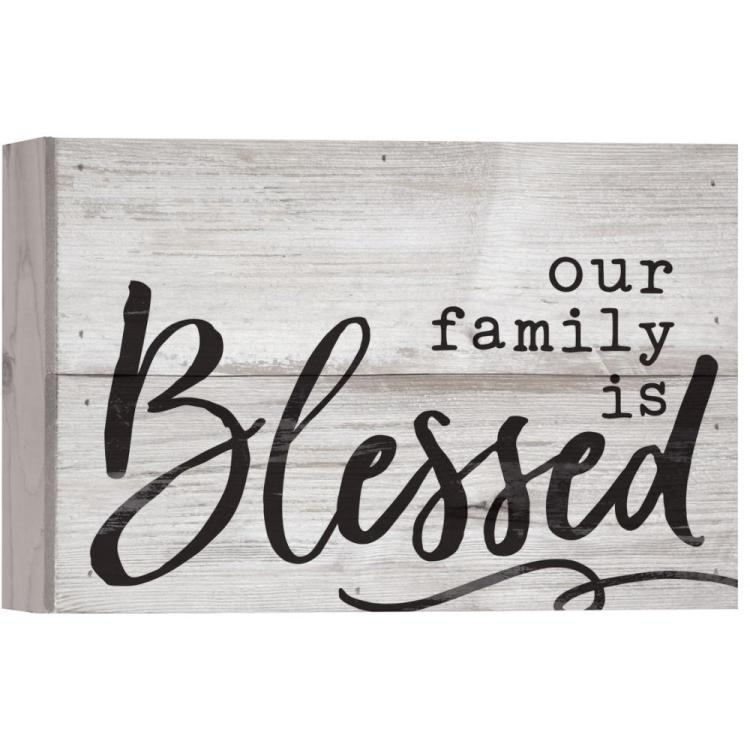 "Decorative Boxed Pallet Sign - ""Our Family Is Blessed"""