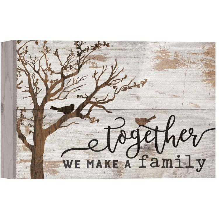 "Decorative Boxed Pallet Sign - ""Together We Make A Family"""