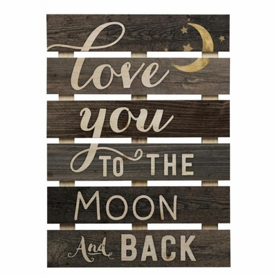 "Decorative Skid Wall Sign - ""Love You To The Moon & Back"""