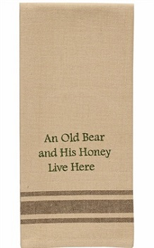 "Dish Towel - ""An Old Bear And His Honey Live Here.... Dish Towel"""