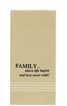 "Dish Towel - ""Family...Where life Begins.... Dish Towel"""