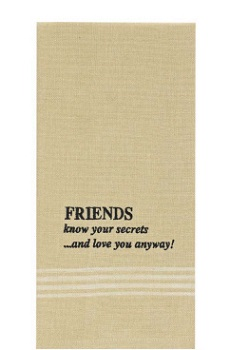 "Dish Towel - ""Friends Know Your Secrets.... Dish Towel"""