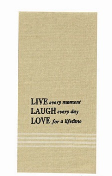 "Dish Towel - ""Live Every Moment.... Dish Towel"""