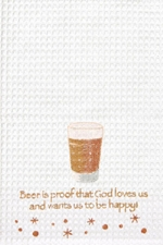 "Kitchen Towel - ""Beer Is Proof ..."""
