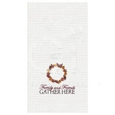 "Kitchen Towel - ""Family And Friends Gather Here Kitchen Towel"""