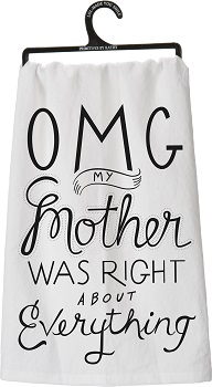 "Kitchen Towel - ""OMG My Mother Was Right... Kitchen Towel"""