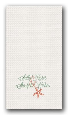 "Kitchen Towel - ""Salty Kisses & Starfish Wishes"""