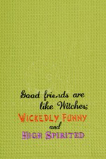 """Kitchen Towel - """"Wickedly Funny Embroidered Kitchen Towel"""""""