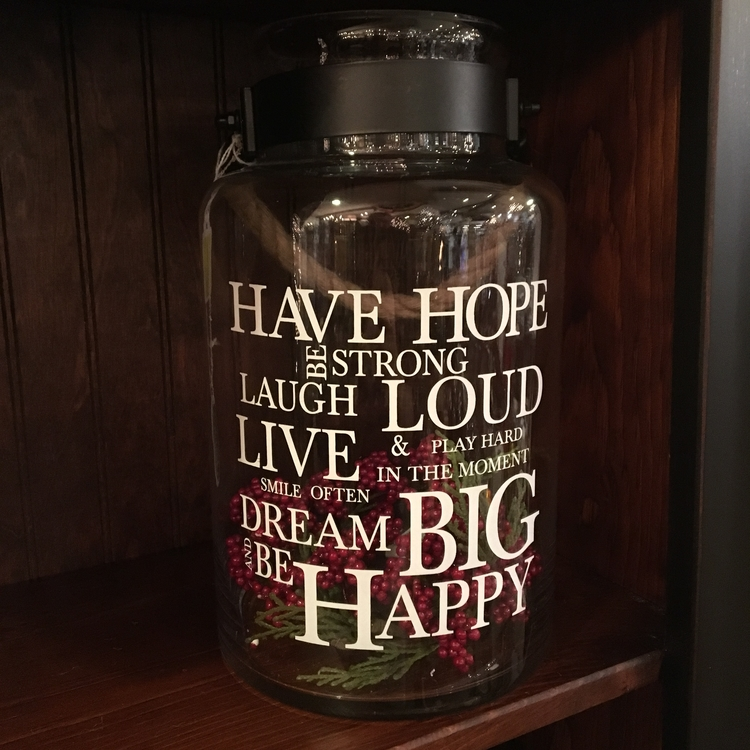 "Message Jar - ""Have Hope, Be Strong, Laugh Loud..."" - 12"""