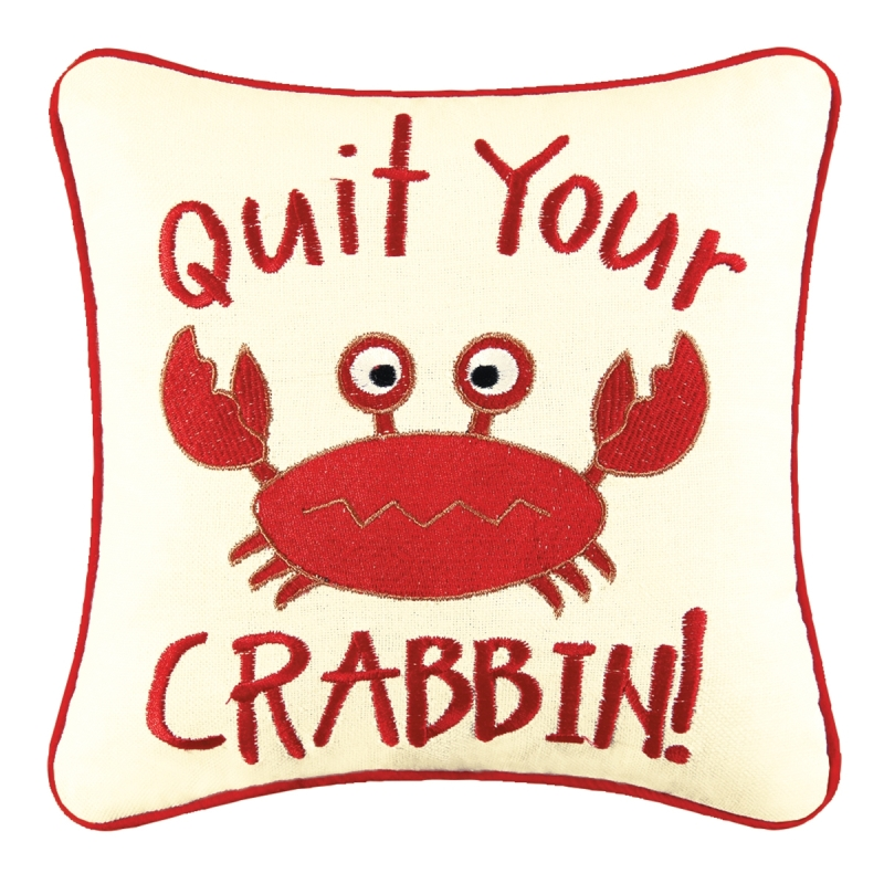 Decorative Embroidered Pillow - Quit Your Crabbin - 10in