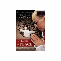 A HAND OF PEACE - POPE PIUS XII & THE HOLOCAUST