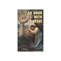 AN HOUR WITH JESUS - VOL. I