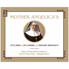 AUDIOBOOK- MOTHER ANGELICA'S LITTLE BOOK OF LIFE LESSONS AND EVERYDAY SPIRITUALITY