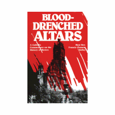 BLOOD-DRENCHED ALTARS