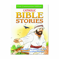 CATHOLIC BIBLE STORIES - FIRST COMMUNION EDITION