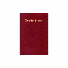 CHRISTIAN PRAYER - LITURGY OF HOURS