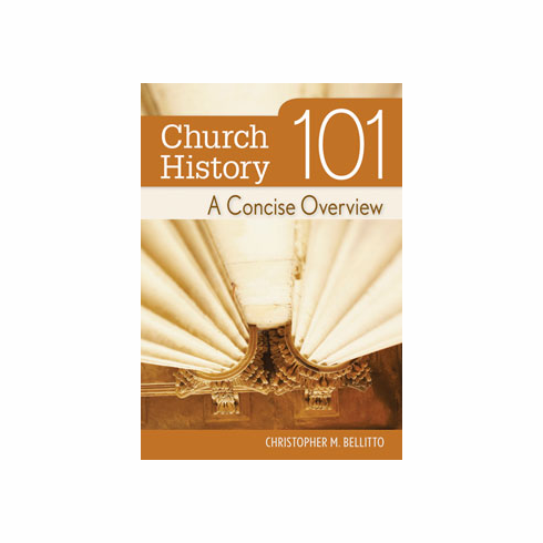 CHURCH HISTORY 101 - A CONCISE OVERVIEW