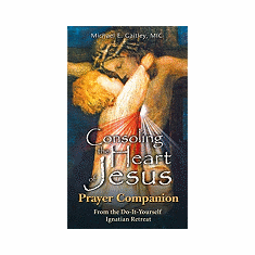 CONSOLING THE HEART OF JESUS- PRAYER COMPANION