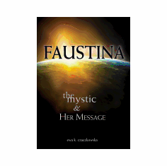 FAUSTINA : THE MYSTIC AND HER MESSAGE