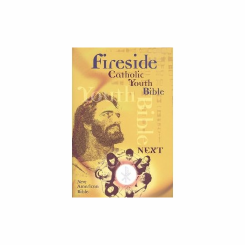 FIRESIDE CATHOLIC YOUTH BIBLE - NEXT NAB