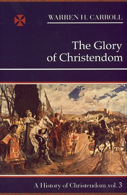 HISTORY OF CHRISTENDOM VOL. III - GLORY OF CHRISTENDOM