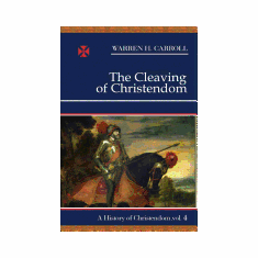 HISTORY OF CHRISTENDOM VOL. IV - CLEAVING OF CHRISTENDOM