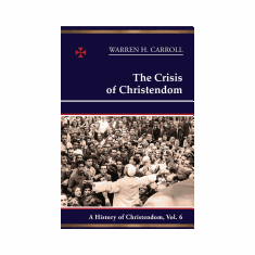 HISTORY OF CHRISTENDOM VOL. VI. - THE CRISIS OF CHRISTENDOM