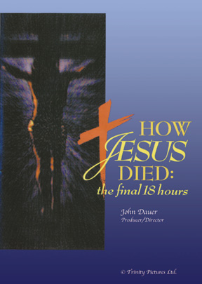 HOW JESUS DIED - THE LAST 18 HOURS - DVD