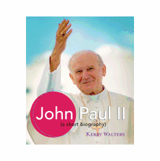 JOHN PAUL II: A SHORT BIOGRAPHY