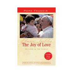 JOY OF LOVE: On love in the family : Amoris Laetitia