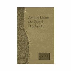 JOYFULLY LIVING THE GOSPEL DAY BY DAY