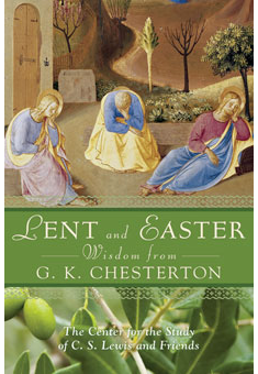 LENT & EASTER WISDOM FROM G. K. CHESTERTON