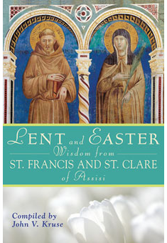 LENT & EASTER WISDOM FROM ST FRANCIS & ST CLARE