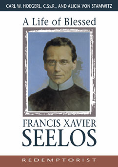 LIFE OF BLESSED FRANCIS XAVIER SEELOS