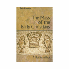 MASS OF THE EARLY CHRISTIANS