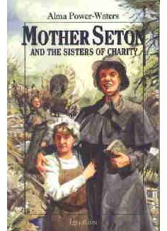 MOTHER SETON & THE SISTERS OF CHARITY
