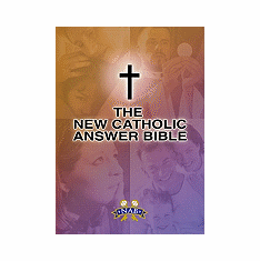 NEW CATHOLIC ANSWER BIBLE - NAB