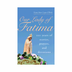 OUR LADY OF FATIMA: 100 YEARS OF STORIES