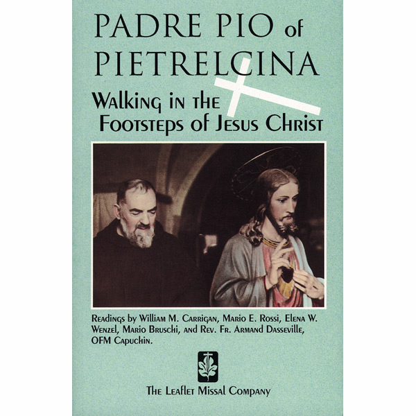 PADRE PIO - WALKING IN THE FOOTSTEPS OF JESUS