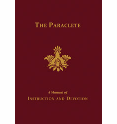 PARACLETE: A MANUAL OF INSTRUCTION & DEVOTION
