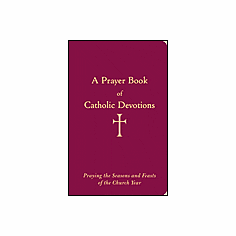 PRAYER BOOK OF CATHOLIC DEVOTIONS