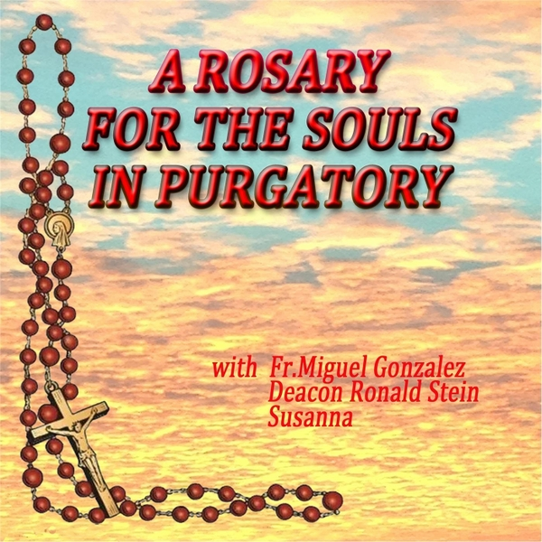 ROSARY FOR THE SOULS IN PURGATORY