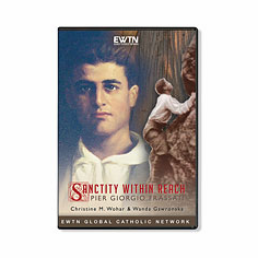 SANCTITY WITHIN REACH - PIER GIORGIO FRASSATI