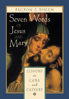 SEVEN  WORDS OF JESUS AND MARY