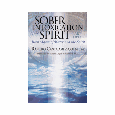 SOBER INTOXICATION OF THE SPIRIT PART TWO