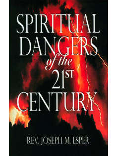 SPIRITUAL DANGERS OF THE 21st CENTURY