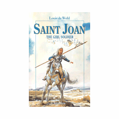 ST. JOAN - THE GIRL SOLDIER