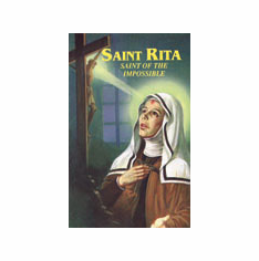 ST. RITA - SAINT OF THE IMPOSSIBLE