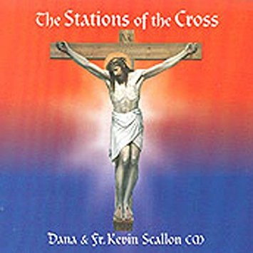 STATIONS OF THE CROSS WITH DANA AND FR. KEVIN SCALLON