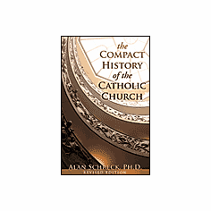 THE COMPACT HISTORY OF THE CATHOLIC CHURCH - REV. ED.